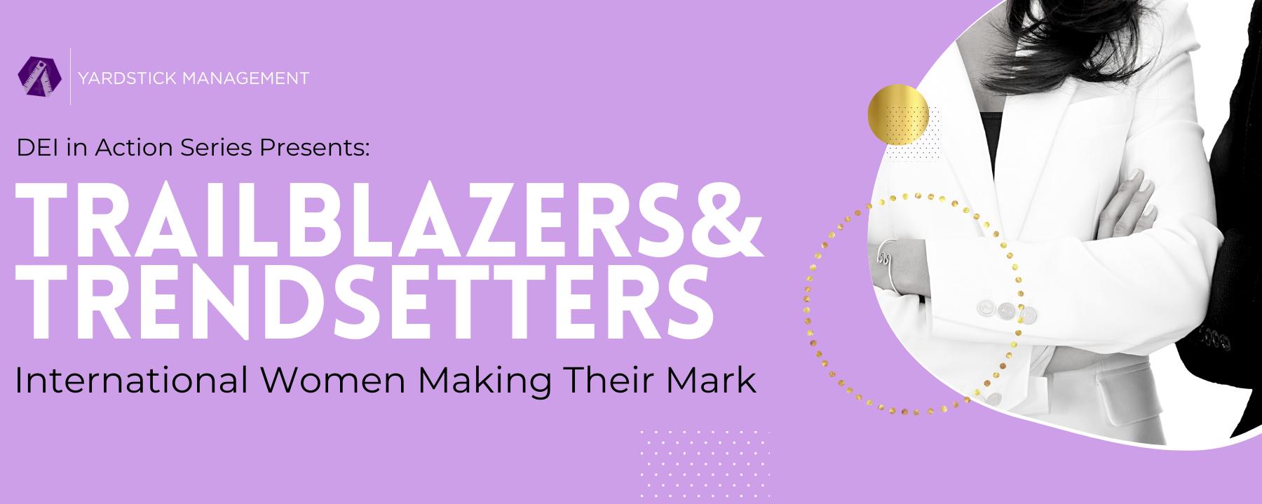 Trailblazers and Trendsetters: International Women Making Their Mark