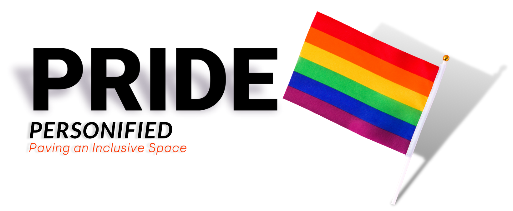 Pride Personified: Paving an Inclusive Space